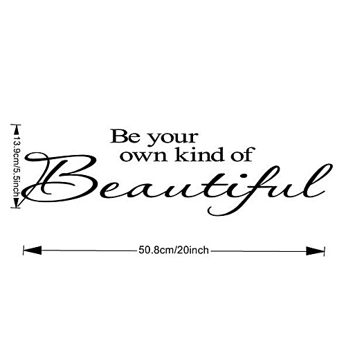 Be Your Own Kind Of Beautiful Vinyl Wall Stickers Quotes Kids Art Sticker Decal