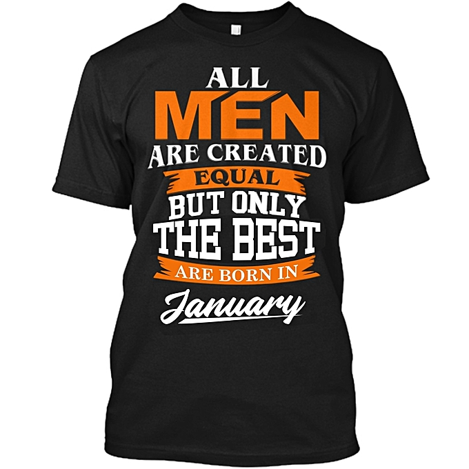 The Best Men Are Born January Birthday T Shirt Black