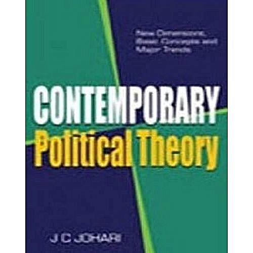 Contemporary Political Theory: New Dimensions, Basic Concepts And Major Trends