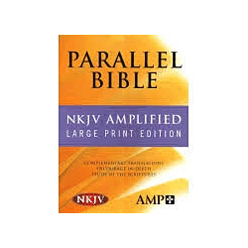 NKJV/Amplified Parallel Bible: Large Print Edition