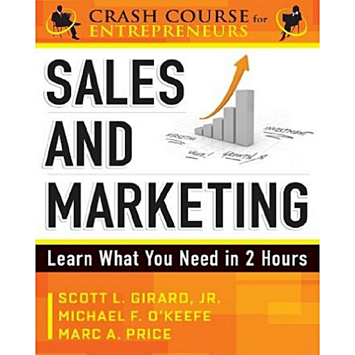 Sales & Marketing: Learn What You Need in 2 Hours (A Crash Course for Entrepreneurs)