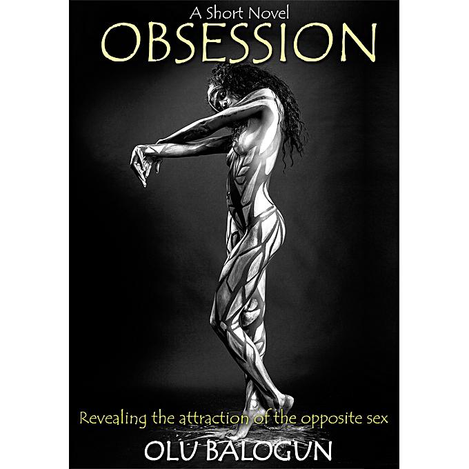 Obsession - Short Novel By Olu Balogun
