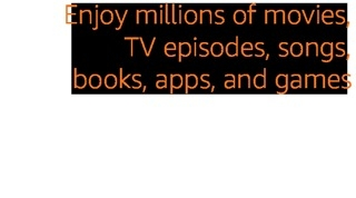 Enjoy millions of movies, TV episodes, songs, books, apps, and games''