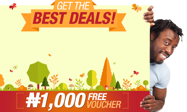 Get the Best Deals | Free N1000 Voucher | Sign up now!
