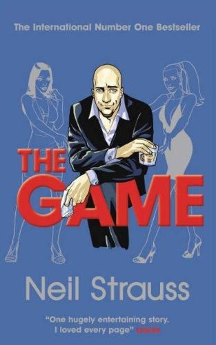 The Game: Undercover in the Secret Society of Pickup Artists - Paperback