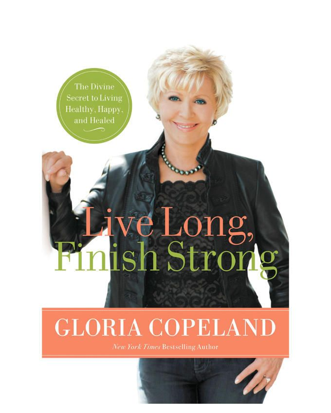 Live Long,Finish Strong: The Divine Secret to Living Healthy, Happy and Healed