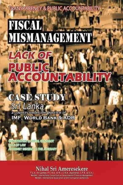 Transparency & Public Accountability Fiscal Mismanagement La