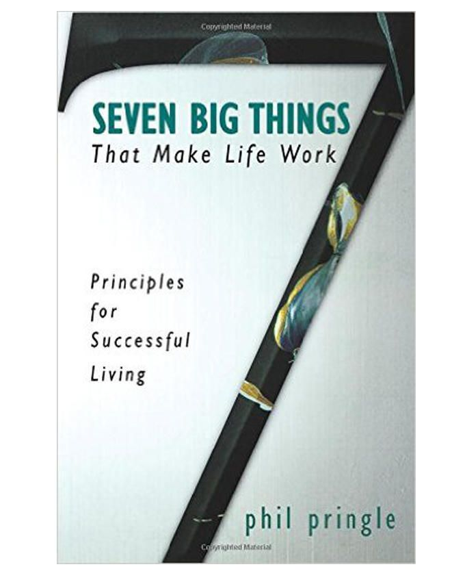 Seven Big Things That Make Life Work: Principles for Successful Living