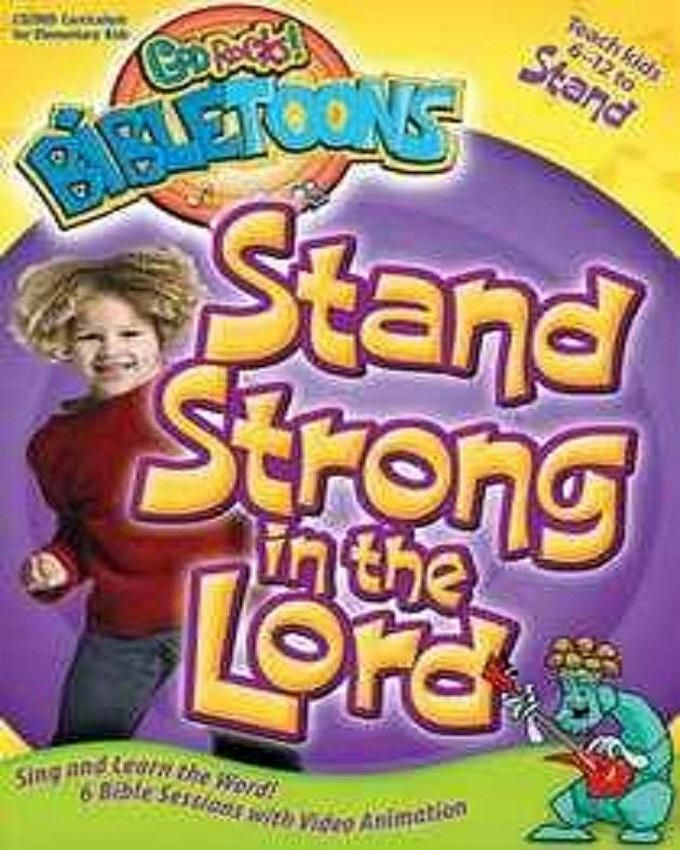 Stand Strong in the Lord(God Rocks!Bibletoons)