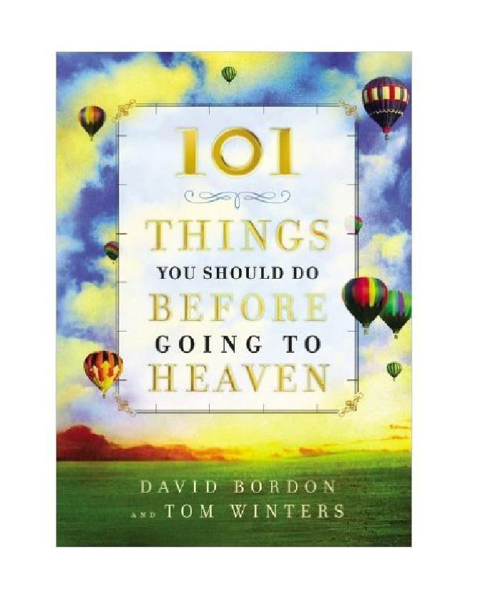 101 THINGS YOU SHOULD DO BEFORE GOING TO HEAVEN H/C !DAVID BORDON