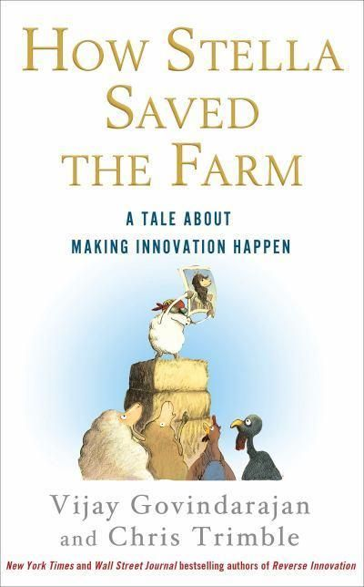 How Stella Saved the Farm: A Tale About Making Innovation Happen - Hardcover
