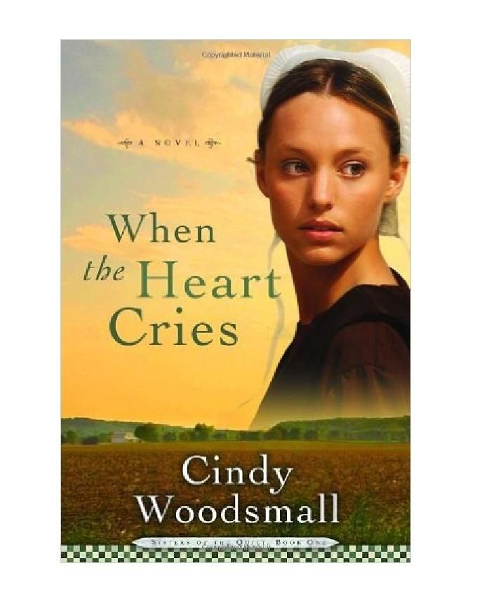 When The Heart Cries! Cindy Woodsmall