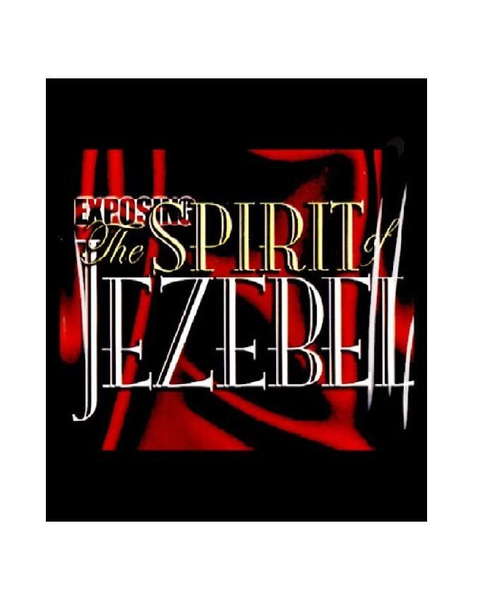EXPOSING THE SPIRIT OF THE JEZEBEL (DVD)