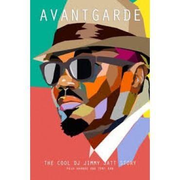 AVANT - GARDE: The Cool DJ Jimmy Jatt Story
