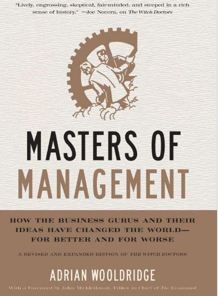 Masters of Management: How The Business Gurus and Their Ideas Have Changed The World - for Better and for Worse - Hardcover