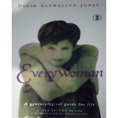 Everywoman: A Gynaecological Guide For Life