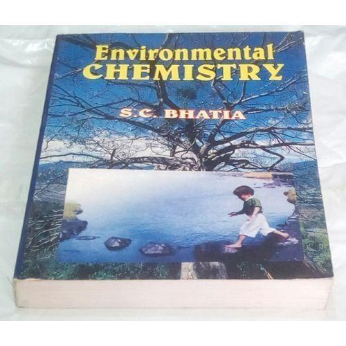 Environmental Chemistry By S. C. Bhatia