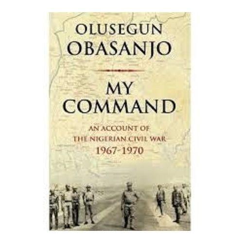 My Command By Olusegun Obasanjo