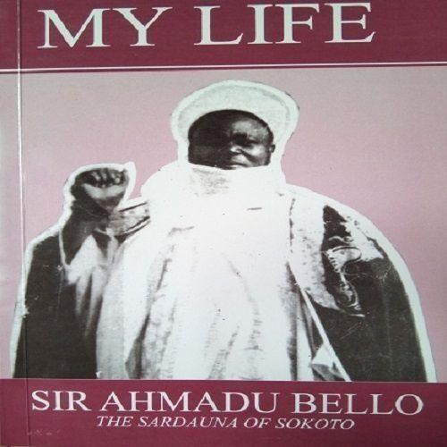 My Life - The Sardauna Of Sokoto