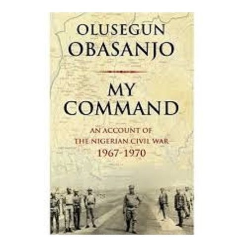 My Command An Account Of Nigerian Civil War 1967 - 1970