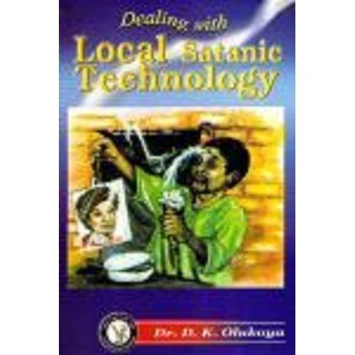 Dealing With Local Satanic Technology Dr. D.K .Olukoya