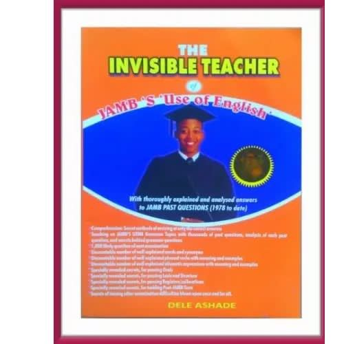 The Invisible Teachers Of Jamb's Use Of English By Dele Ashade