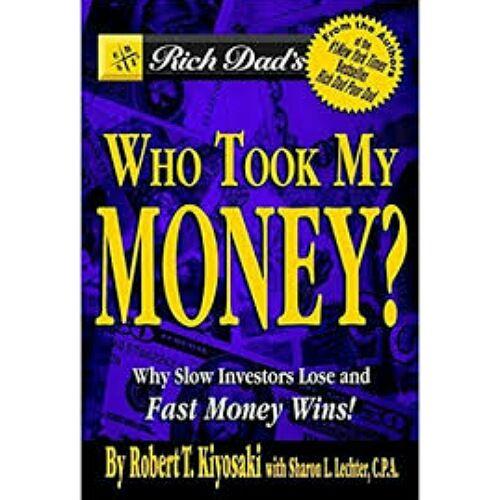 Who Took My Money By Robert T. Kiyosaki